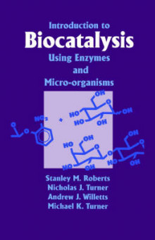 Introduction to Biocatalysis Using Enzymes and Microorganisms av Stanley M. Roberts, Nicholas J. Turner, Andrew J. Willetts og Michael K. Turner (Innbundet)