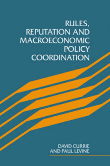 Rules, Reputation and Macroeconomic Policy Coordination av David Currie og Paul Levine (Innbundet)
