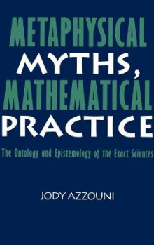 Metaphysical Myths, Mathematical Practice av Jody Azzouni (Innbundet)