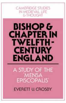Bishop and Chapter in Twelfth-Century England av Everett U. Crosby (Innbundet)