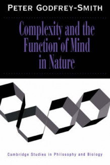 Complexity and the Function of Mind in Nature av Peter Godfrey-Smith (Innbundet)