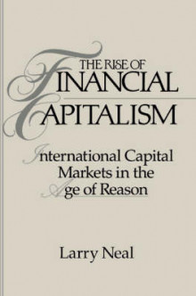 The Rise of Financial Capitalism av Larry Neal (Heftet)