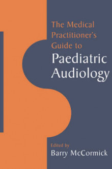 The Medical Practitioner's Guide to Paediatric Audiology av Barry McCormick (Heftet)