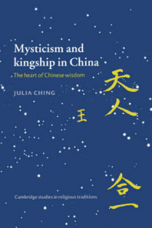Mysticism and Kingship in China av Julia Ching (Heftet)