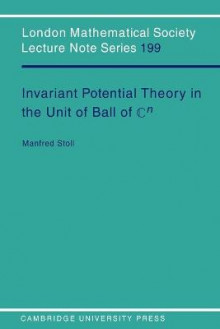 Invariant Potential Theory in the Unit Ball of Cn av Manfred Stoll (Heftet)