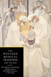 The Western Medical Tradition av W. F. Bynum, Anne Hardy, Stephen Jacyna, Christopher Lawrence og E. M. Tansey (Innbundet)