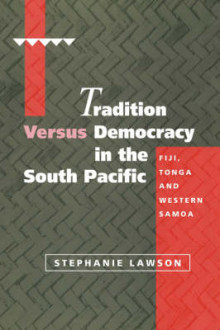 Tradition versus Democracy in the South Pacific av Stephanie Lawson (Innbundet)