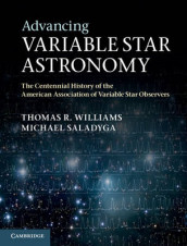 Advancing Variable Star Astronomy av Michael Saladyga og Thomas R. Williams (Innbundet)