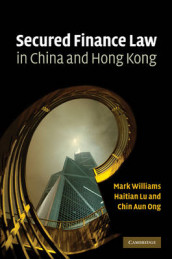 Secured Finance Law in China and Hong Kong av Dr. Lu Haitian, Chin Aun Ong og Mark Williams (Innbundet)