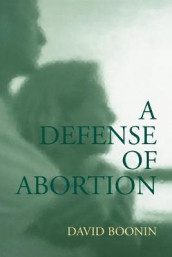 A Defense of Abortion av David Boonin (Heftet)