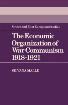 The Economic Organization of War Communism 1918-1921 av Silvana Malle (Heftet)