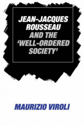 Jean-Jacques Rousseau and the 'Well-Ordered Society' av Maurizio Viroli (Heftet)