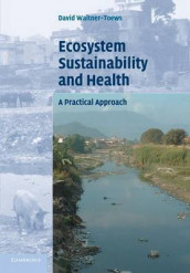 Ecosystem Sustainability and Health av David Waltner-Toews (Heftet)