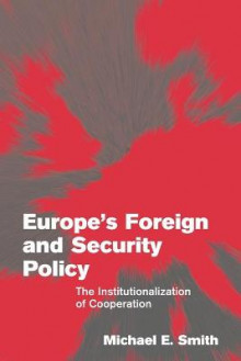Europe's Foreign and Security Policy av Michael E. Smith (Heftet)