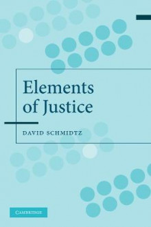 The Elements of Justice av David Schmidtz (Heftet)