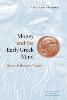 Money and the Early Greek Mind av Richard Seaford (Heftet)