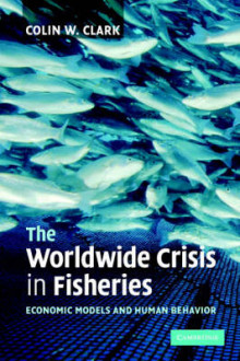 The Worldwide Crisis in Fisheries av Colin W. Clark (Heftet)