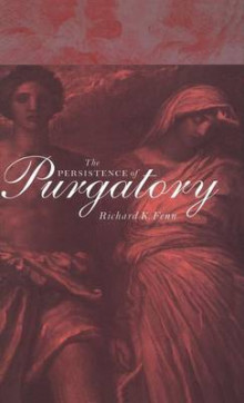 The Persistence of Purgatory av Professor Richard K. Fenn (Innbundet)