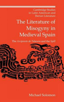 The Literature of Misogyny in Medieval Spain av Michael Solomon (Innbundet)