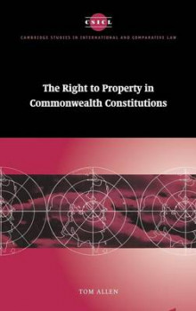 The Right to Property in Commonwealth Constitutions av Tom Allen (Innbundet)