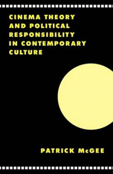 Cinema, Theory, and Political Responsibility in Contemporary Culture av Patrick McGee (Heftet)