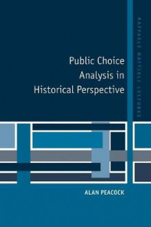 Public Choice Analysis in Historical Perspective av Professor Alan T. Peacock (Heftet)