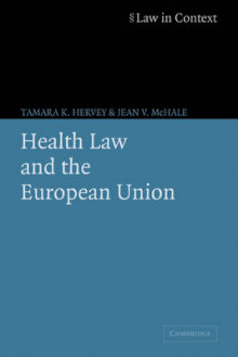 Health Law and the European Union av Tamara K. Hervey og Jean V. McHale (Heftet)