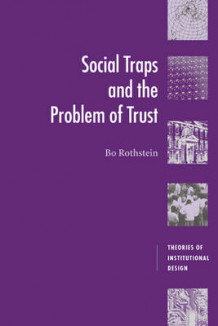 Social Traps and the Problem of Trust av Bo Rothstein (Heftet)