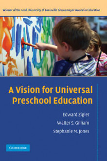 A Vision for Universal Preschool Education av Edward Zigler, Walter S. Gilliam og Stephanie M. Jones (Heftet)