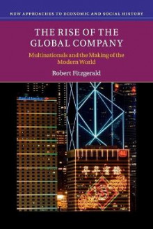 The Rise of the Global Company av Robert Fitzgerald (Heftet)