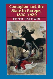 Contagion and the State in Europe, 1830-1930 av Peter Baldwin (Heftet)
