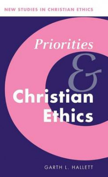 Priorities and Christian Ethics av Garth L. Hallett (Innbundet)