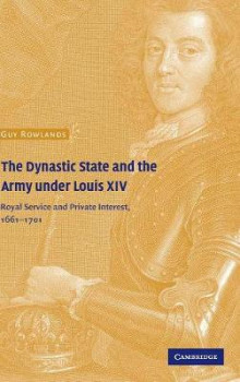 The Dynastic State and the Army Under Louis XIV av Guy Rowlands (Innbundet)