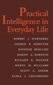Practical Intelligence in Everyday Life av George B. Forsythe, Elena Grigorenko, Jennifer Hedlund, Joseph A. Horvath, Scott A. Snook, Robert J. Sternberg, Richard K. Wagner og Wendy M. Williams (Innbundet)