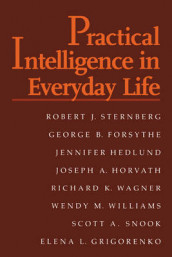 Practical Intelligence in Everyday Life av George B. Forsythe, Elena Grigorenko, Jennifer Hedlund, Joseph A. Horvath, Scott A. Snook, Robert J. Sternberg, Richard K. Wagner og Wendy M. Williams (Heftet)