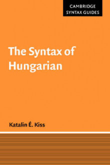 The Syntax of Hungarian av Katalin E. Kiss (Heftet)