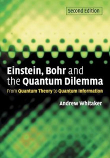 Einstein, Bohr and the Quantum Dilemma av Andrew Whitaker (Heftet)