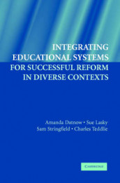 Integrating Educational Systems for Successful Reform in Diverse Contexts av Amanda Datnow, Sue Lasky, Sam Stringfield og Charles B. Teddlie (Heftet)