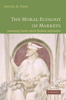 The Moral Ecology of Markets av Daniel Finn (Heftet)
