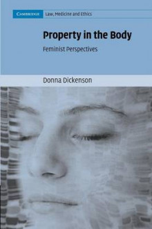Property in the Body av Donna Dickenson (Heftet)