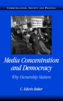 Media Concentration and Democracy av C. Edwin Baker (Heftet)