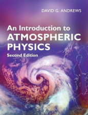 An Introduction to Atmospheric Physics av David G. Andrews (Heftet)