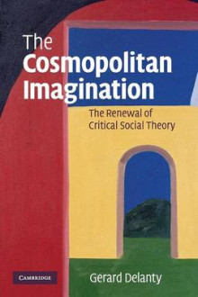 The Cosmopolitan Imagination av Gerard Delanty (Heftet)