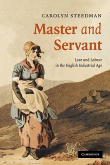 Master and Servant av Carolyn Steedman (Heftet)