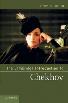 The Cambridge Introduction to Chekhov av James N. Loehlin (Heftet)