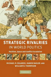 Strategic Rivalries in World Politics av Michael P. Colaresi, Karen Rasler og William R. Thompson (Heftet)
