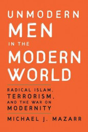 Unmodern Men in the Modern World av Michael J. Mazarr (Heftet)