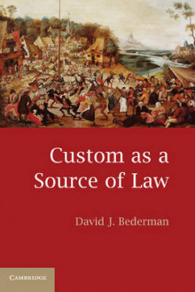 The Custom as a Source of Law av David J. Bederman (Heftet)