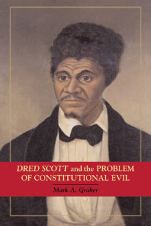 Dred Scott and the Problem of Constitutional Evil av Mark A. Graber (Heftet)
