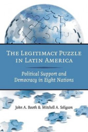 The Legitimacy Puzzle in Latin America av John A. Booth og Mitchell A. Seligson (Heftet)